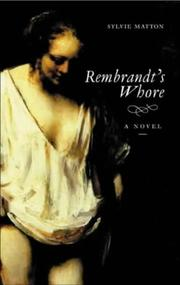REMBRANDT'S WHORE by Sylvie Matton