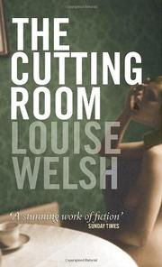 THE CUTTING ROOM by Louise Welsh