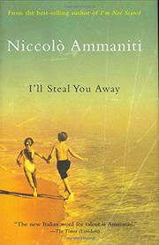 I'LL STEAL YOU AWAY by Niccolo Ammaniti