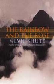 THE RAINBOW AND THE ROSE by Nevil Shute