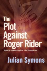 THE PLOT AGAINST ROGER RIDER by Julian Symons
