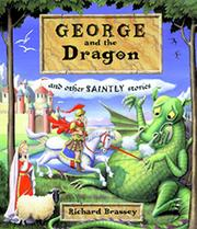 GEORGE AND THE DRAGON by Richard Brassey