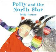 POLLY AND THE NORTH STAR by Polly Horner