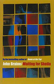WAITING FOR SHEILA by John Braine