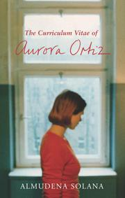THE CURRICULUM VITAE OF AURORA ORTIZ by Almudena Solana