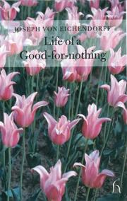 LIFE OF A GOOD-FOR-NOTHING by Joseph Von Eichendorff