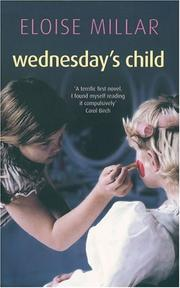 WEDNESDAY'S CHILD by Eloise Millar