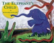 THE ELEPHANT'S CHILD by Rudyard Kipling