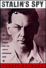 STALIN'S SPY: Richard Sorge and the Tokyo Espionage Ring by Robert Whymant