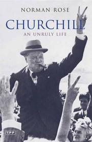 CHURCHILL: An Unruly Life by Norman Rose