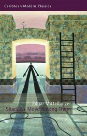 SHADOWS MOVE AMONG THEM by Edgar Mittelholzer