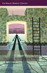 SHADOWS MOVE AMONG THEM by Edgar Mittelholzer