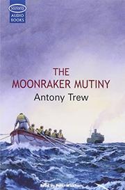 THE MOONRAKER MUTINY by Antony Trew