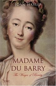 MADAME DU BARRY: The Wages of Beauty by Joan Haslip