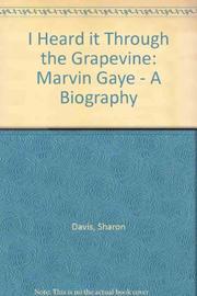 I HEARD IT THROUGH THE GRAPEVINE by Sharon Davis