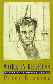 WORK IN REGRESS by Peter Reading