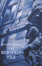 THE BUDAPEST FILE by George Szirtes