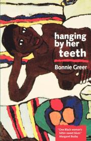 HANGING BY HER TEETH by Bonnie Greer