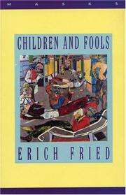 CHILDREN AND FOOLS by Erich Fried