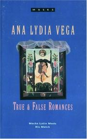 TRUE AND FALSE ROMANCES by Ana Lydia Vega