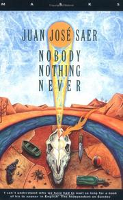 NOBODY NOTHING NEVER by Juan José Saer