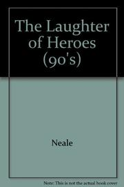 THE LAUGHTER OF HEROES by Jonathan Neale
