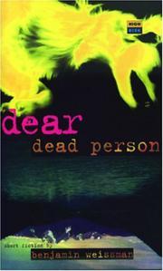 DEAR DEAD PERSON by Benjamin Weissman