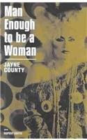 MAN ENOUGH TO BE A WOMAN by Jayne County