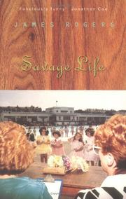 SAVAGE LIFE by James Rogers
