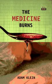 THE MEDICINE BURNS by Adam Klein