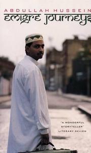 ÉMIGRÉ JOURNEYS by Abdullah Hussein