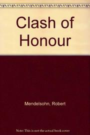 CLASH OF HONOR by Robert Mendelsohn
