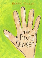 THE FIVE SENSES by Hervé Tullet