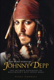 THE SECRET WORLD OF JOHNNY DEPP by Nigel Goodall
