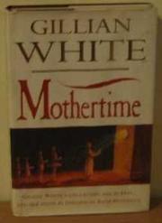 MOTHERTIME by Gillian White