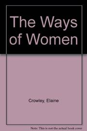 THE WAYS OF WOMEN by Elaine Crowley