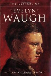THE LETTERS OF EVELYN WAUGH by Evelyn Waugh