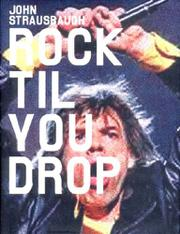 ROCK 'TIL YOU DROP by John Strausbaugh
