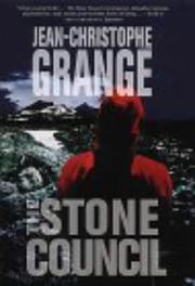 THE STONE COUNCIL by Jean-Christophe Grangé