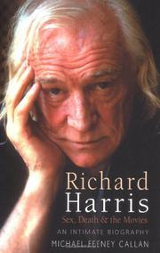 RICHARD HARRIS by Michael Feeney Callan