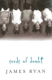 SEEDS OF DOUBT by James Ryan