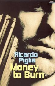 MONEY TO BURN by Ricardo Piglia