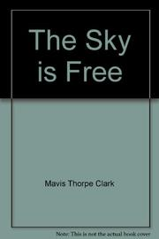 THE SKY IS FREE by Mavis Thorpe Clark