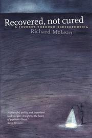 RECOVERED, NOT CURED by Richard McLean