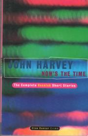 NOW'S THE TIME by John Harvey