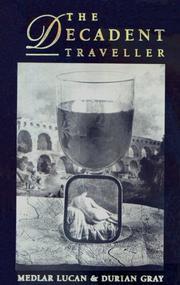 THE DECADENT TRAVELLER by Medlar Lucan