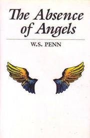 THE ABSENCE OF ANGELS by W.S. Penn