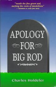 APOLOGY FOR BIG ROD by Charles Holdefer
