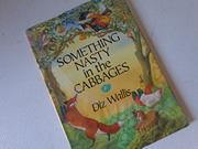 SOMETHING NASTY IN THE CABBAGES by Diz Wallis