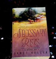 NECESSARY RISKS by Janet Keller